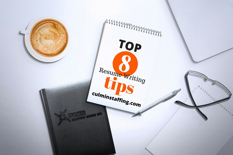 Top 8 Resume Writing Tips Culmin Staffing Group