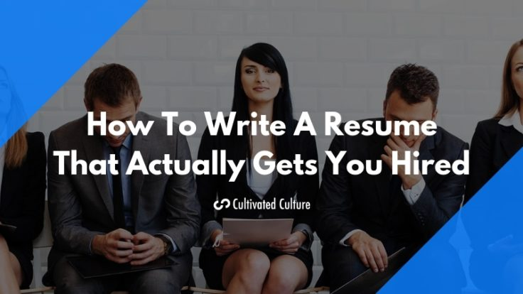 How To Write A Resume That Will Actually Get You Hired With Examples