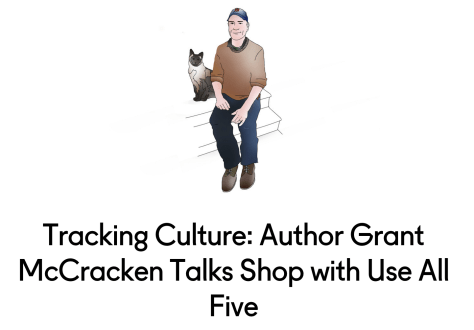 Tracking Culture: Author Grant McCracken Talks Shop with Use All Five | Use All Five.png