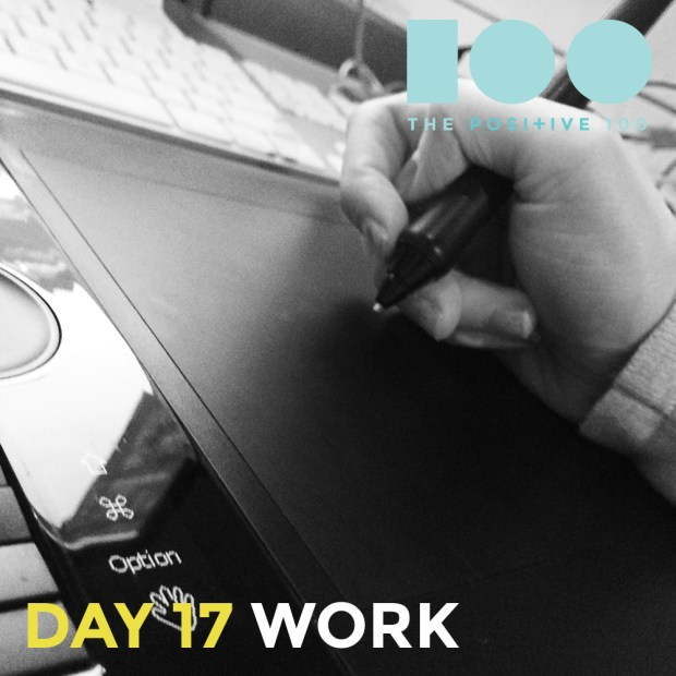 Day 17: Work | Life as a web designer | Positive 100