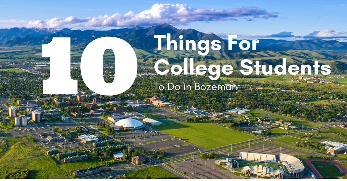 10 Things For College Students To Do In Bozeman
