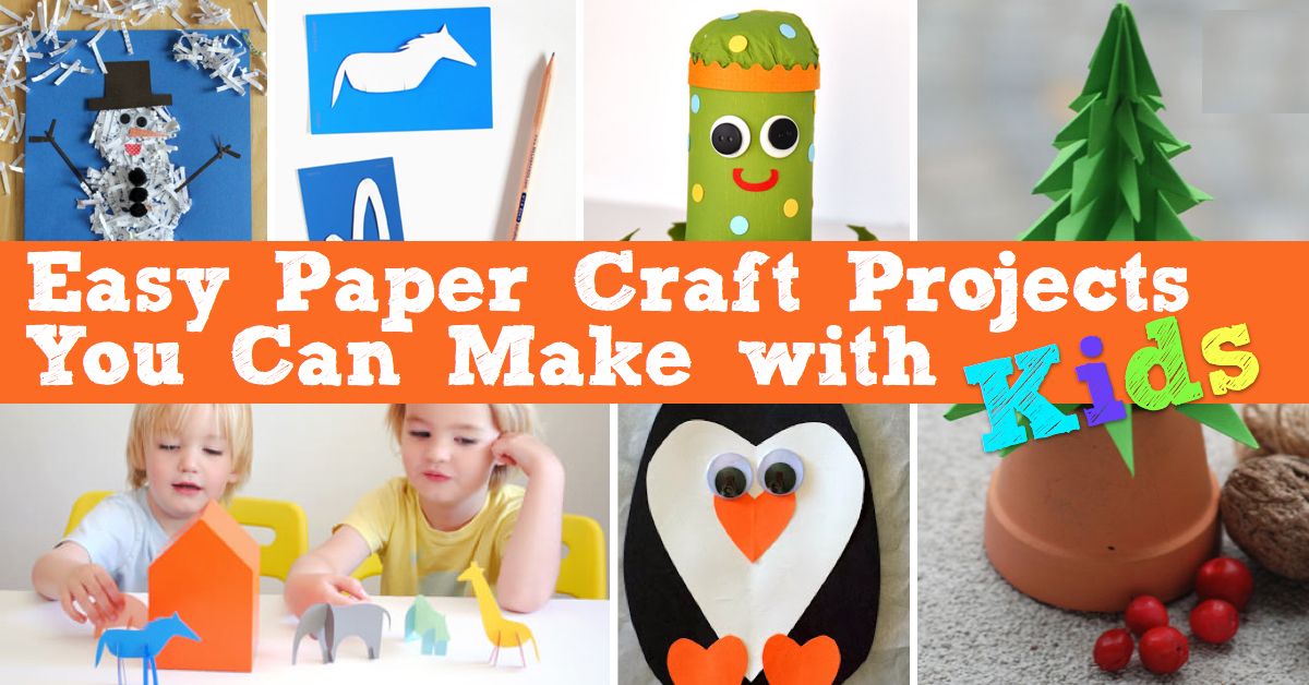 Easy Paper Craft Projects You Can Make with Kids \u2013 Cute DIY Projects