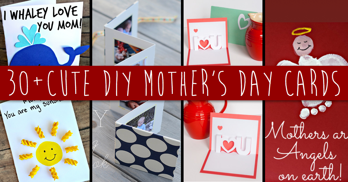 30+ Cute And Creative DIY Mother\u0027s Day Cards Every Child Can Make - mother sday cards