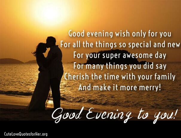 Good Evening Love Quotes, Messages and Poems with Images