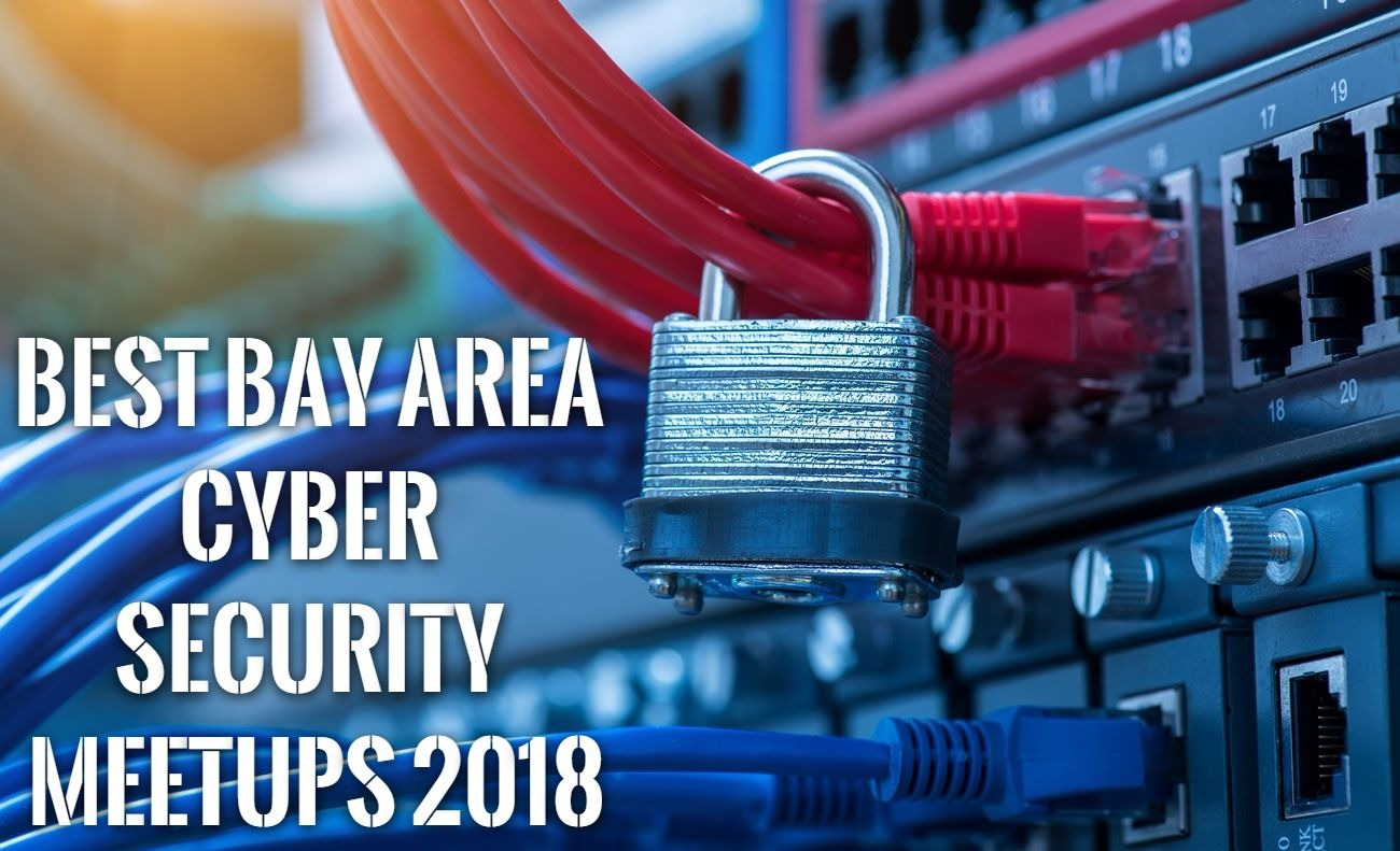In Cyber Security Best Bay Area Cyber Security Meetups 2018 Cyberdb