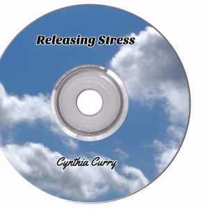 releasing stress - Cynthia Curry