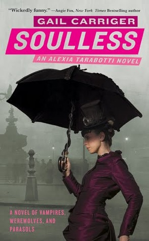 Soulless (Parasol Protectorate, #1)