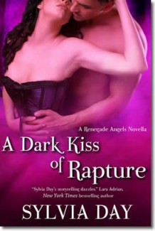 Renegade Angels, Sylvia Day, A Dark Kiss of Rapture