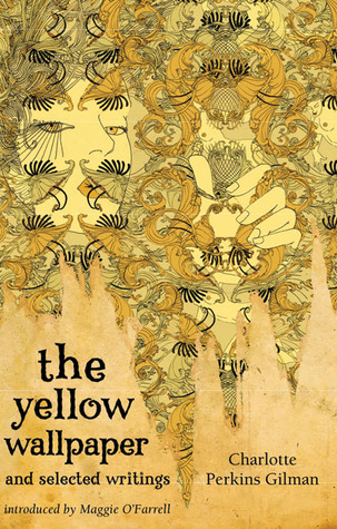The Yellow Wallpaper and Selected Writings by Charlotte Perkins Gilman — Reviews, Discussion ...