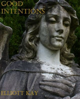 Good Intentions (Good Intentions, #1)