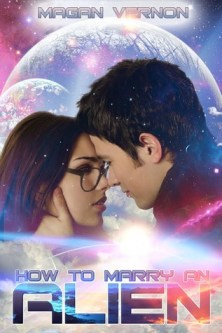 13606228 Six Words to Describe How to Marry an Alien ~ How To Marry An Alien Blog Tour