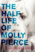 The Half Life Of Molly Pierce by Katrina Leno | Book Review