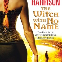 The Witch With No Name (The Hollows, #13) by Kim Harrison - Thanks for the memories!