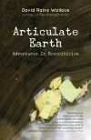 Articulate Earth by David Rains Wallace
