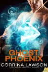 Ghost Phoenix by Corrina Lawson