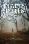 Deadly Sixteen by Duane Wurst