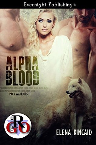 Alpha Blood (Pack Warriors Book 1)