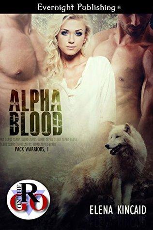 Alpha Blood (Pack Warriors Book 1)