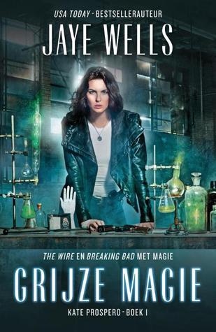 Grijze magie (Kate Prospero #1) – Jaye Wells