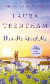 Then He Kissed Me (Cottonbloom Novels, #2)