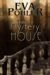 The Mystery House by Eva Pohler