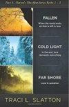 Fallen, Cold Light, Far Shore by Traci L. Slatton