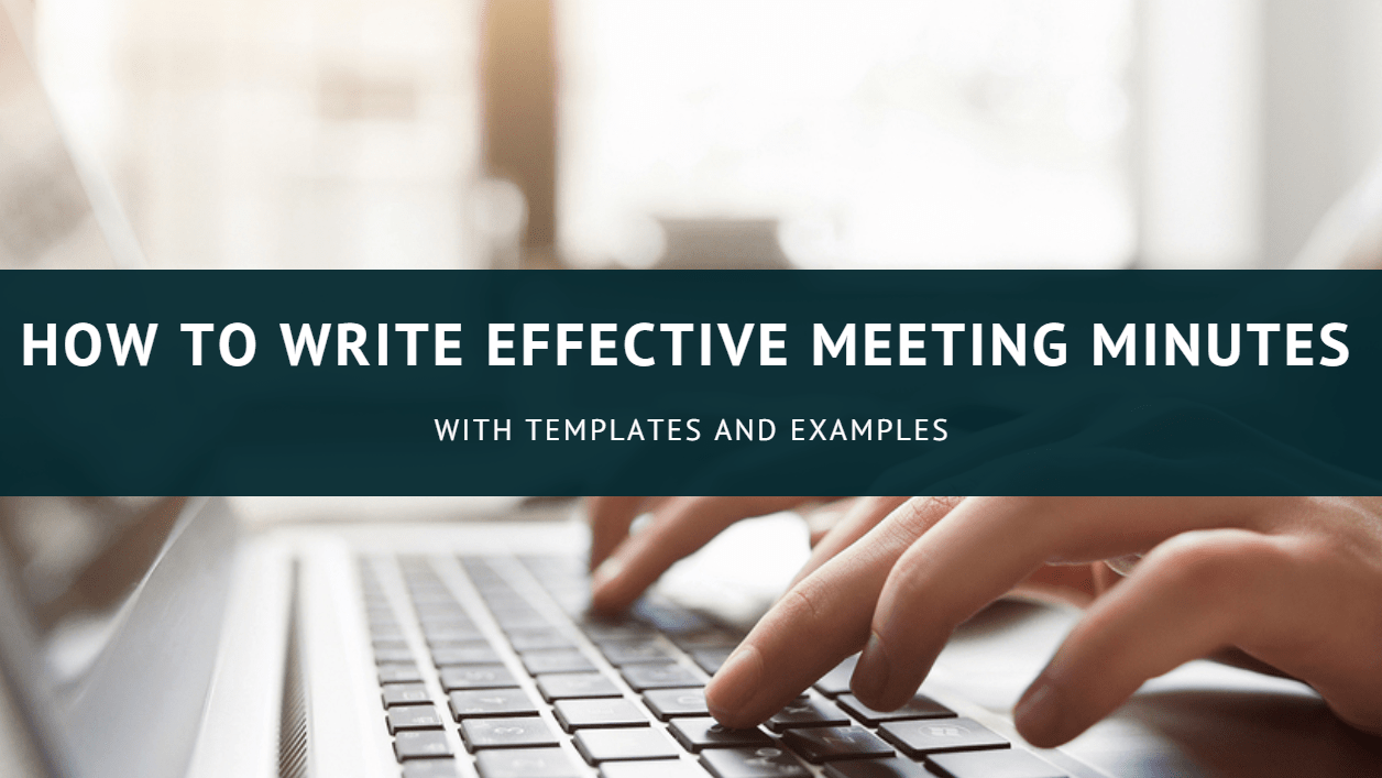 How To Write Effective Meeting Minutes With Templates And
