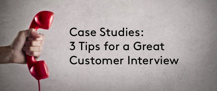 3 Customer Interview Tips for a Great Case Study \u2014 Meltwater