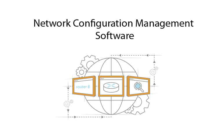 Best Network Configuration Management Tools and Software