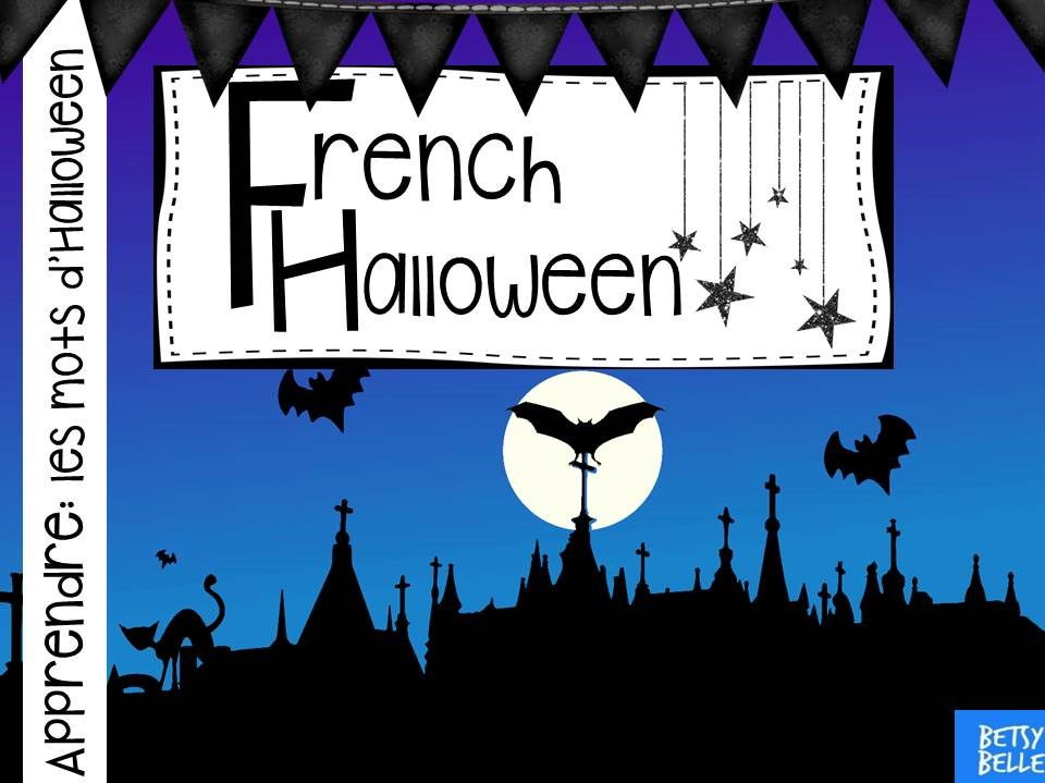 French Halloween Presentation (plus free video) by betsybelleteach