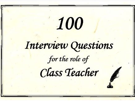 100+ Interview Questions for the Role of Class Teacher \u2013 up to date - interview questions for teachers