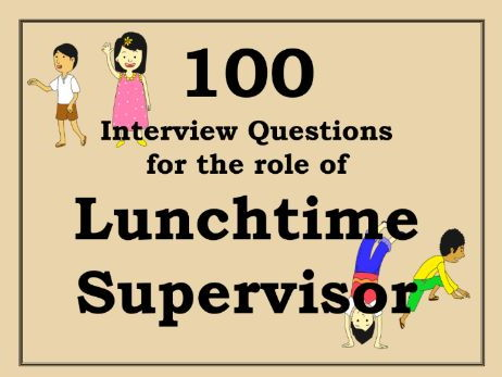 Mid-day / Lunchtime Supervisor Interview Questions \u2013 50 Questions