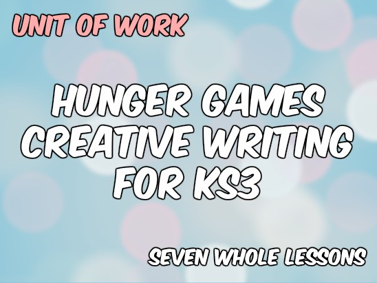 Hunger Games Creative Writing for KS3 (Unit of Work) by - creative writting