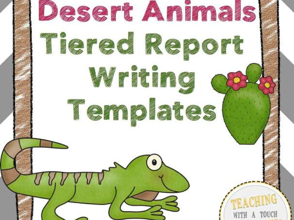 Desert Animal Report Tiered Report Writing Templates by