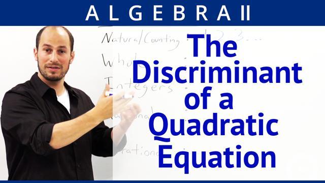 The Discriminant of a Quadratic Equation - Concept - Algebra 2 Video