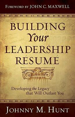 Building Your Spiritual Resume Johnny Hunt Books Its A Newday Ministries Online Store Johnny Hunt Building Your Leadership Resume Johnny M Hunt