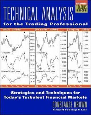 Technical Analysis for the Trading Professional  Constance M Brown