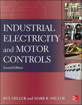 Industrial Electricity and Motor Controls, Second Edition  Rex