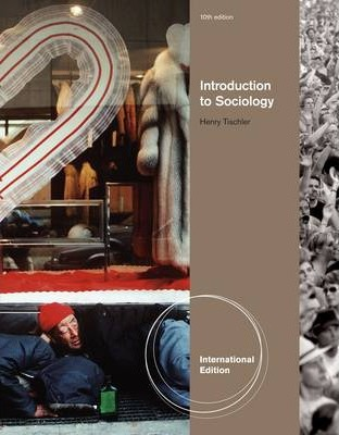Introduction To Sociology Henry L Tischler 9780495805229 - Tischler Introduction To Sociology