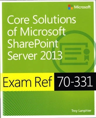Core Solutions of Microsoft (R) SharePoint (R) Server 2013  Troy - microsoft sharepoint