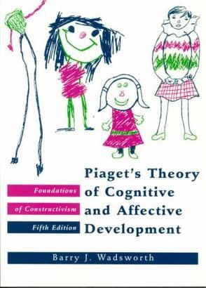 Piaget\u0027s Theory of Cognitive and Affective Development/Foundations