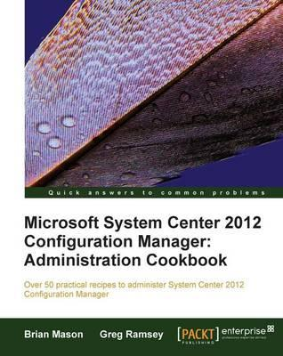 Microsoft System Center 2012 Configuration Manager Administration