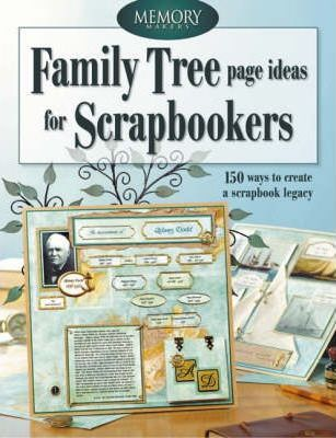 Family Tree Page Ideas for Scrapbookers  Memory Makers Books - how to make a family tree book