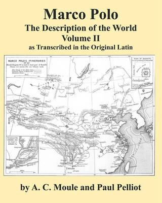 Marco Polo the Description of the World Volume 2 in Latin by AC