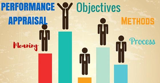 Performance Appraisal Methods, Process, Advantages, Disadvantages