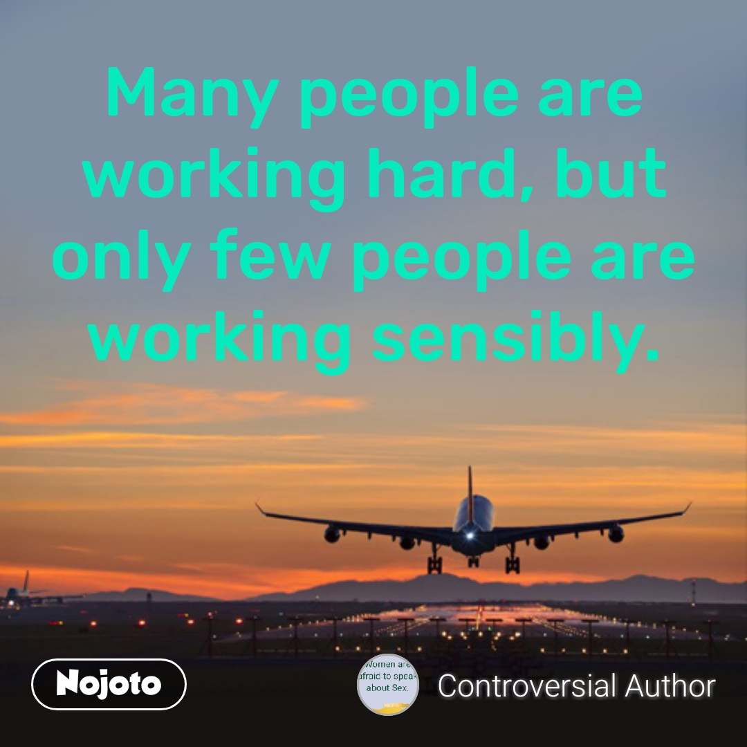 But Sens Many People Are Working Hard But Only Few People Are Working Sens
