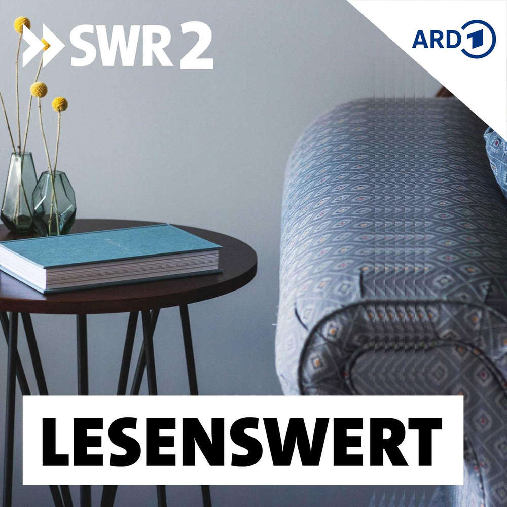 Swr2 Lesenswert Literatur Podcast Player Audiobooks For Download