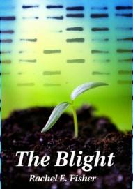The Blight (Eden's Root Trilogy, #0.5)