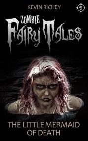 The Little Mermaid of Death (Zombie Fairy Tales #9)