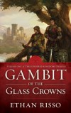 Gambit of the Glass Crowns by Ethan Risso